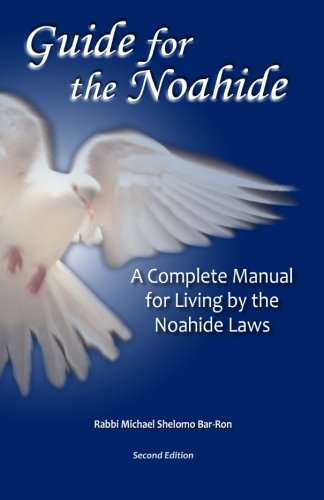 Guide for the Noahide: A Complete Guide to the Laws of the Noahide Covenant and Key Torah Values for All Mankind von Lightcatcher Books