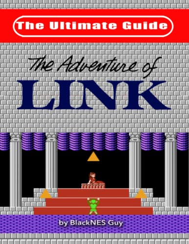 NES Classic: The Ultimate Guide to The Legend Of Zelda 2 von BlackNES Guy Books