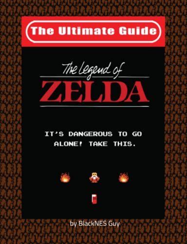 NES Classic: The Ultimate Guide to The Legend Of Zelda von BlackNES Guy Books