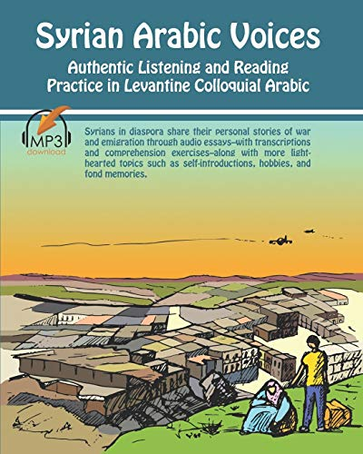 Syrian Arabic Voices: Authentic Listening and Reading Practice in Levantine Colloquial Arabic von Lingualism