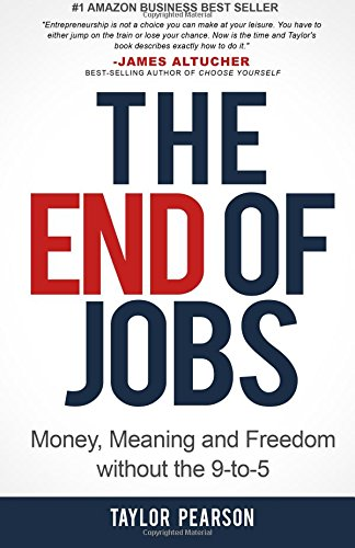 The End of Jobs: Money, Meaning and Freedom Without the 9-to-5 von Lioncrest Publishing