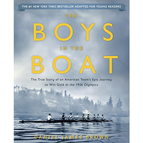 The Boys in the Boat (Young Readers Adaptation): The True Story of an American Team's Epic Journey to Win Gold at the 1936 Olympics von Listening Library (Audio)