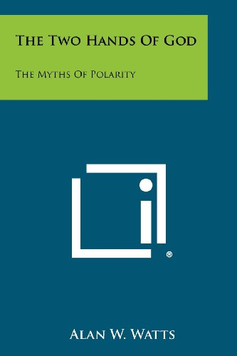 The Two Hands Of God: The Myths Of Polarity von Literary Licensing, LLC
