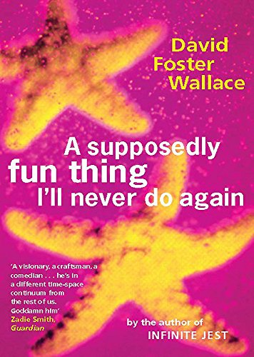 A Supposedly Fun Thing I'll Never Do Again von Little, Brown Book Group