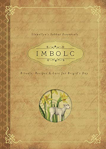 Imbolc: Rituals, Recipes and Lore for Brigid's Day (Llewellyn's Sabbat Essentials, Band 8) von Llewellyn Publications,U.S.