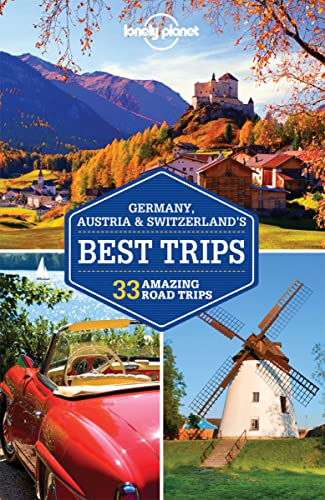 Lonely Planet Germany, Austria & Switzerland's Best Trips von Lonely Planet Publications