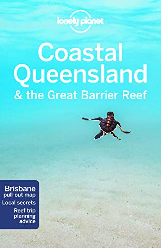 Coastal Queensland & Great Barrier Reef (Country Regional Guides) von Lonely Planet Publications