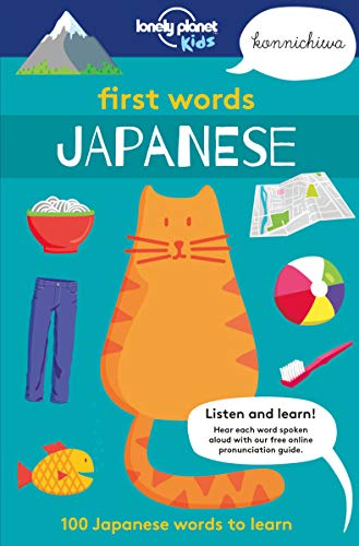 First Words - Japanese: 100 Japanese words to learn (Lonely Planet Kids) von Lonely Planet