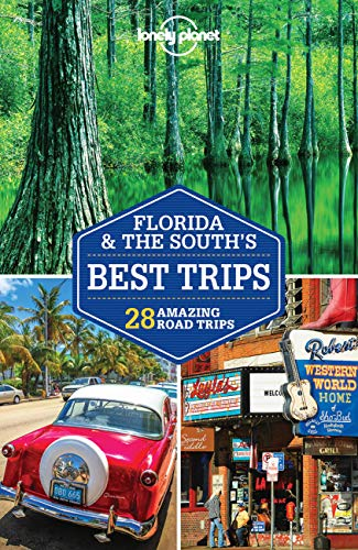 Florida & the South's Best Trips (Lonely Planet Travel Guide) von Lonely Planet Global Limited