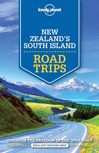 New Zealand's South Island Road Trips von Lonely Planet Publications