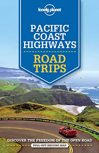 Pacific Coast Highways Road Trips (Lonely Planet Travel Guide) von Lonely Planet Publications