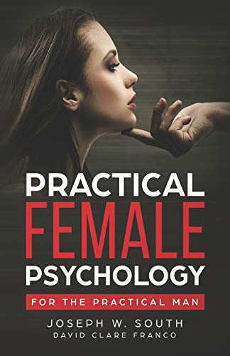 Practical Female Psychology: For the Practical Man von Lulu Publishing