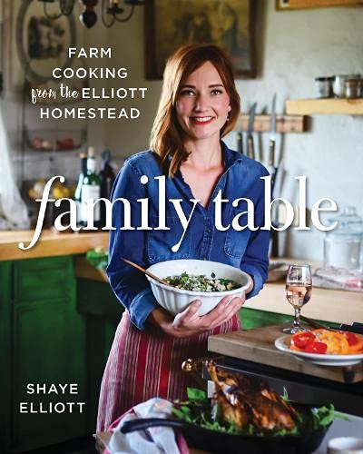 Family Table: Farm Cooking from the Elliott Homestead von LYONS PR