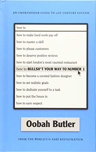 How to Bullsh*t Your Way to Number 1: An Unorthodox Guide to 21st Century Success von WHERE PUBN