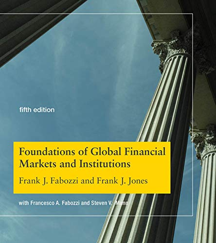 Foundations of Global Financial Markets and Institutions, fifth edition (Mit Press) von The MIT Press