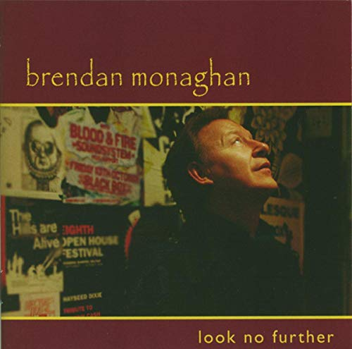 Look no further von MONAGHAN,BRENDAN