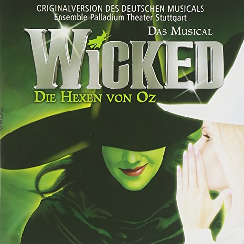 Wicked - Die Hexen von Oz (Deutsche Version) von MUSICAL,ORIGINAL CAST
