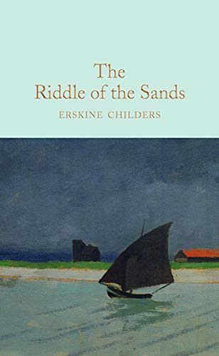 The Riddle of the Sands (Macmillan Collector's Library, Band 137) von Pan Macmillan