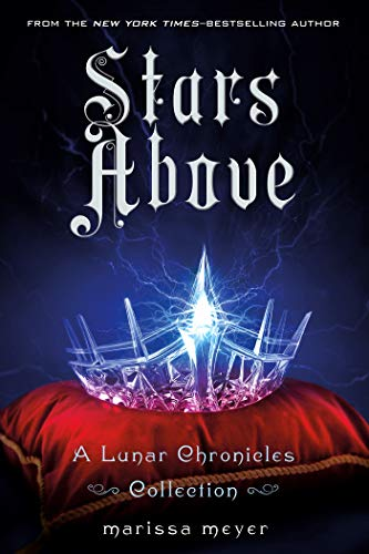 Stars Above: A Lunar Chronicles Collection (The Lunar Chronicles) von Macmillan USA