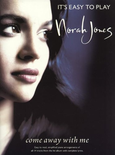 It's Easy To Play Norah Jones: Come Away With Me: Noten für Gesang, Klavier von Unbekannt