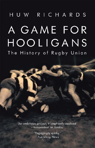 A Game for Hooligans: The History of Rugby Union von Mainstream Publishing