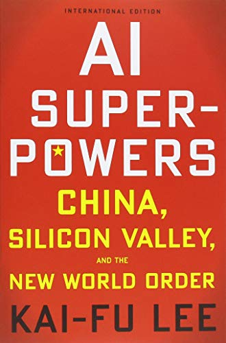 AI Superpowers (International Edition): China, Silicon Valley, and the New World Order von Mariner Books