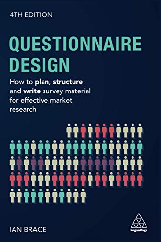 Questionnaire Design: How to Plan, Structure and Write Survey Material for Effective Market Research (Market Research in Practice) von Kogan Page