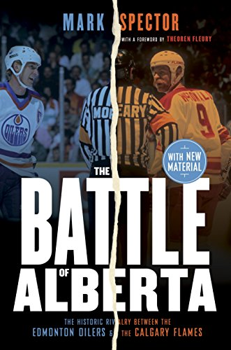 The Battle of Alberta: The Historic Rivalry Between the Edmonton Oilers and the Calgary Flames von McClelland & Stewart