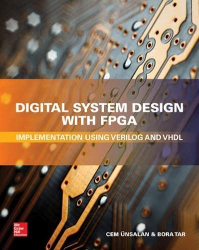 Digital System Design with Fpga: Implementation Using Verilog and VHDL von MCGRAW HILL BOOK CO