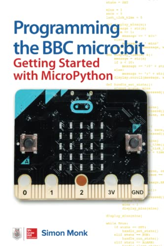 Programming the BBC Micro: Bit: Getting Started with Micropython von MCGRAW HILL BOOK CO