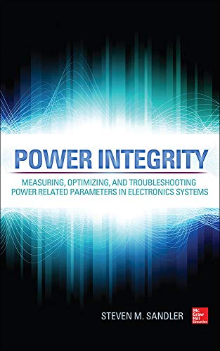 Power Integrity: Measuring, Optimizing, and Troubleshooting Power Related Parameters in Electronics Systems von McGraw-Hill Education Ltd