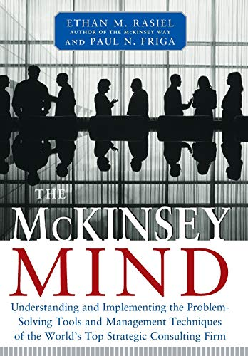 The McKinsey Mind: Understanding and Implementing the Problemsolving Tools and Management Techniques of the World's Top Strategic Consulting Firm von Mcgraw-Hill Professional