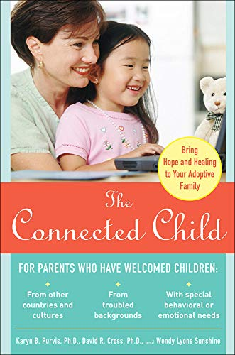 The Connected Child: Bring hope and healing to your adoptive family von McGraw-Hill Education