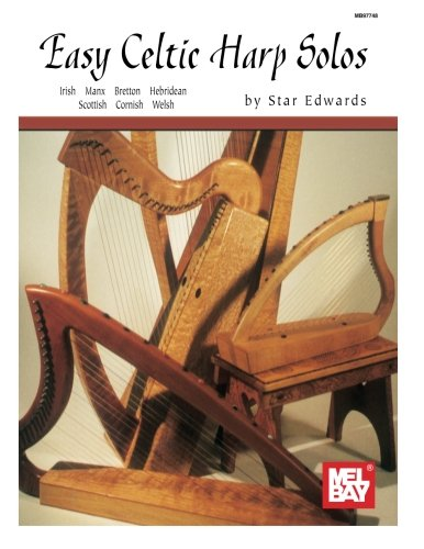 Easy Celtic Harp Solos: Irish, Manx, Bretton, Hebridean, Scottish, Cornish, Welsh (Mel Bay Presents) von Mel Bay Publications