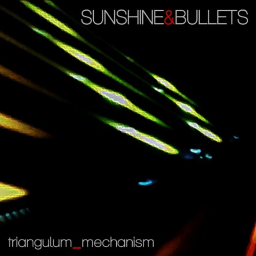 SUNSHINE & BULLETS - TRIANGULUM MECHANISM (1 CD) von Melodic Revolution Records
