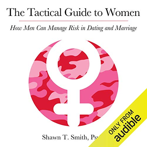 The Tactical Guide to Women: How Men Can Manage Risk in Dating and Marriage von Mesa Press