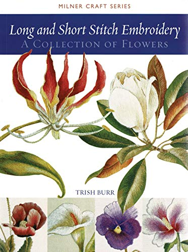 Long and Short Stitch Embroidery: A Collection of Flowers (Milner Craft) von SALLY MILNER