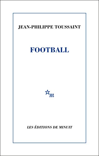 Toussaint, J: Football (ROMANS) von MINUIT