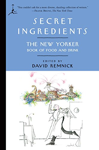 Secret Ingredients: The New Yorker Book of Food and Drink (Modern Library Classics (Paperback)) von Modern Library