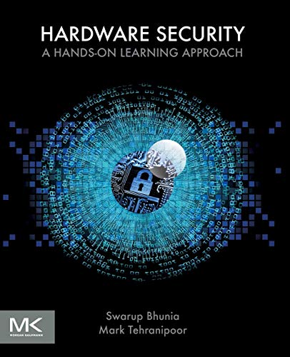 Hardware Security: A Hands-on Learning Approach von Elsevier LTD, Oxford
