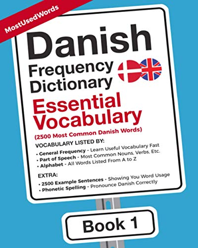 Danish Frequency Dictionary - Essential Vocabulary: 2500 Most Common Danish Words (Danish-English, Band 1) von MostUsedWords.com