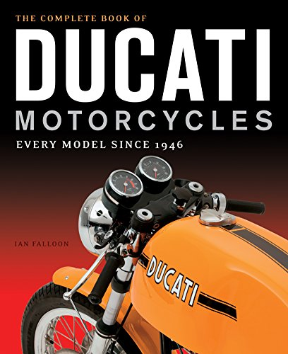 The Complete Book of Ducati Motorcycles: Every Model Since 1946 von Motorbooks International