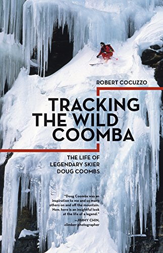 Tracking the Wild Coomba: The Life of Legendary Skier Doug Coombs von MOUNTAINEERS BOOKS