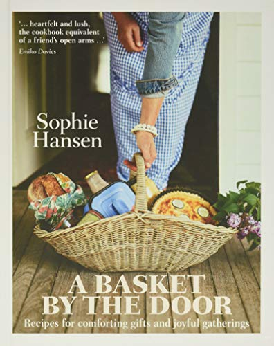 A Basket by the Door: Recipes for comforting gifts and joyful gatherings von Murdoch Books