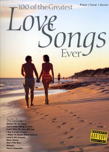 100 Of The Greatest Love Songs Ever (PVG): Songbook für Gesang, Klavier (Gitarre): For Piano, Voice and Guitar von Music Sales Limited