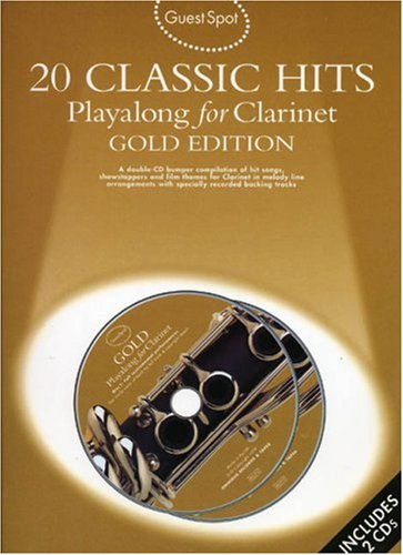 Guest Spot: 20 Classic Hits Playalong For Clarinet Gold Edition (Book, CD): Songbook, Play-Along, CD für Klarinette von Music Sales Limited