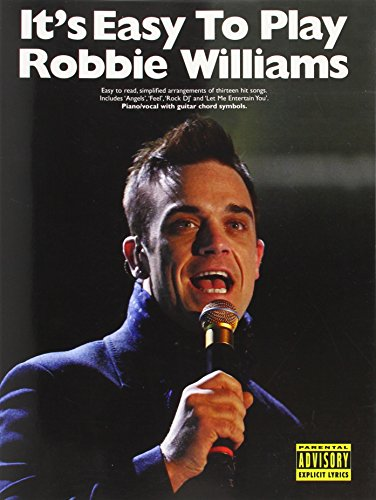 It's Easy To Play Robbie Williams Pvg Book: Noten für Klavier, Gesang, Gitarre von Music Sales Limited