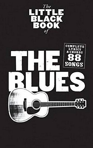 The Little Black Book Of The Blues (Text und Akkorde): Songbook für Gesang, Gitarre von Music Sales Limited