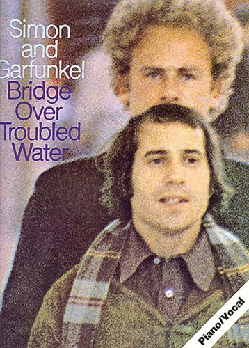 Simon And Garfunkel Bridge Over Troubled Water -For Piano, Voice & Guitar-: Noten für Gesang, Klavier (Gitarre) (Paul Simon/Simon & Garfunkel) von Music Sales Limited