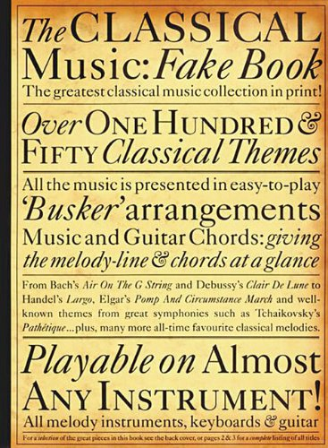 The Classical Music Fake Book (Album): Sammelband für Gesang, Gitarre (Fake Books) von Music Sales Limited